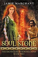The Soul Stone (Kronicles of Korthlundia, #2)