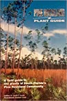 Pine Rockland Plant Guide: A field guide to the plants of South Florida's Pine Rockland Community