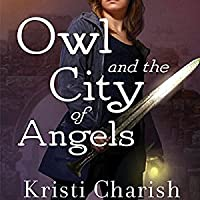 Owl and the City of Angels  (Adventures of Owl, #2)