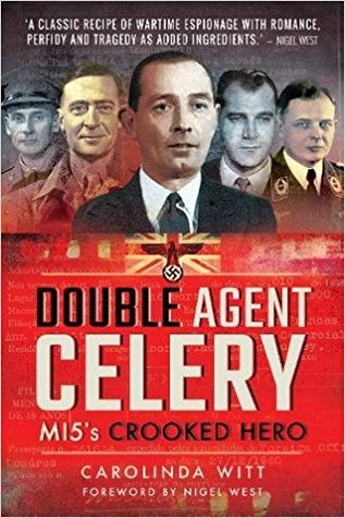 Double Agent Celery: MI5's Crooked Hero