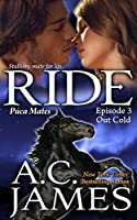 Ride: Out Cold (Puca Mates)