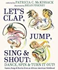 Let's Clap, Jump, Sing, and Shout; Dance, Spin, and Turn It Out!