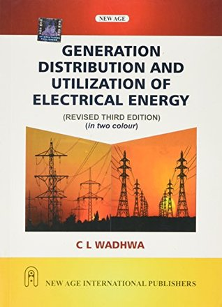 Generation Distribution And Utilization Of Electrical Energy By C L Wadhwa