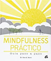 Mindfulness práctico: Guía paso a paso