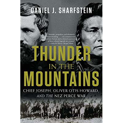 Oliver Otis Howard and the Nez Perce War Chief Joseph Thunder in the Mountains
