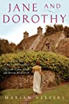 Jane and Dorothy: A True Tale of Sense and Sensibility: The Lives of Jane Austen and Dorothy Wordsworth