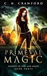 Primeval Magic (Shadows & Flame, #3)