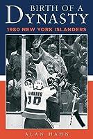 Birth of a Dynasty: The 1980 New York Islanders