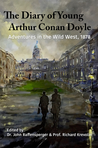 The Diary of Young Arthur Conan Doyle – Book 1 - Adventures in The Wild West 1878