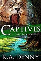 Captives (Mud, Rocks, and Trees #3)
