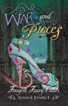 War and Pieces: Season 8, Episode 3 (Frayed Fairy Tales Book 24)