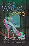 War and Pieces: Season 8, Episode 1 (Frayed Fairy Tales Book 22)