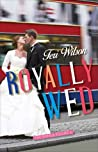 Royally Wed (The Royals #3)