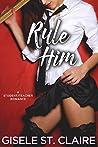Rule Him (School of Seduction, #1)