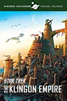 Hidden Universe Travel Guides: Star Trek: The Klingon Empire