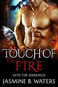 Touch of Fire (Into the Darkness #1)