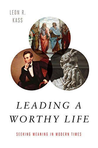 Leading a Worthy Life Finding Meaning in Modern Times