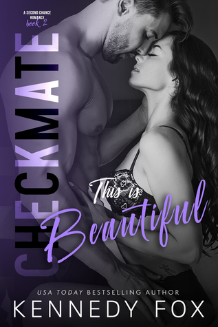 Checkmate: This is Beautiful (Logan & Kayla, #2; Checkmate Duet, #6)