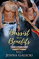 Bassist with Benefits (Bulletproof #3)