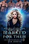 Marked for Them (Witches of Rose Lake, #1)
