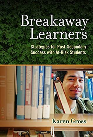 Breakaway Learners by Karen Gross