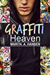 Graffiti Heaven by Marita A. Hansen