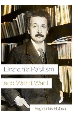 Einstein's Pacifism and World War I