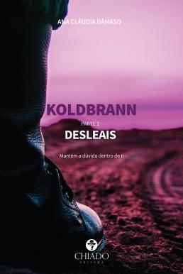 Koldbrann - parte 2: Desleais