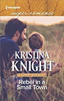 Rebel in a Small Town (Slippery Rock, #2)