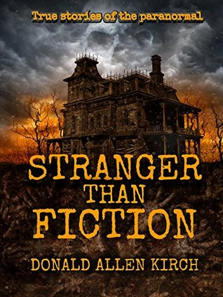 Stranger Than Fiction: True Stories of the Paranormal