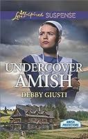 Undercover Amish (Amish Protectors #2)