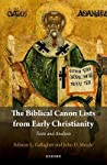 The Biblical Canon Lists from Early Christianity : Text and Analysis