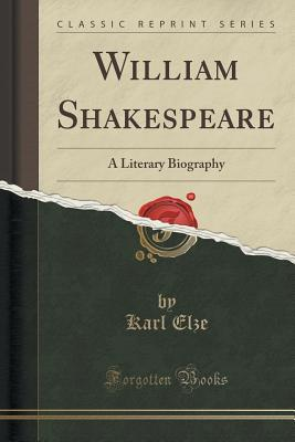 William Shakespeare: A Literary Biography (Classic Reprint)