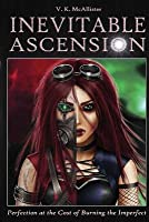 Inevitable Ascension (Inevitable Ascension, #1)