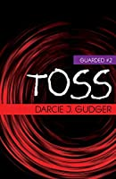 Toss (Guarded Book 2)