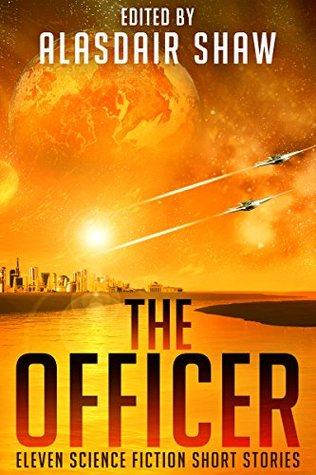 The Officer: Eleven Science Fiction Short Stories