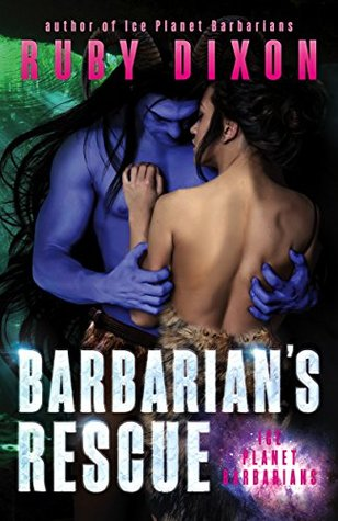 Barbarian's Rescue (Ice Planet Barbarians) Bk 14 - Ruby Dixon