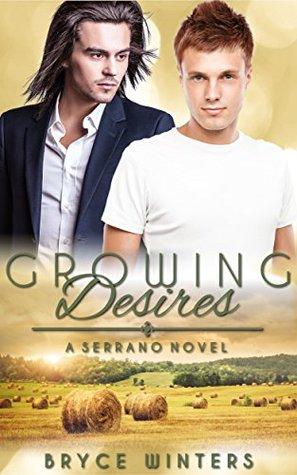 Growing Desires (The Serranos, #2)