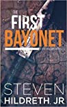 The First Bayonet (Ben Williams, #1)