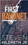 The First Bayonet (Ben Williams, #1)