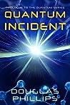 Quantum Incident (Quantum, #0.5)