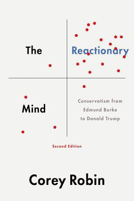 The Reactionary Mind: Conservatism from Edmund Burke to Donald Trump