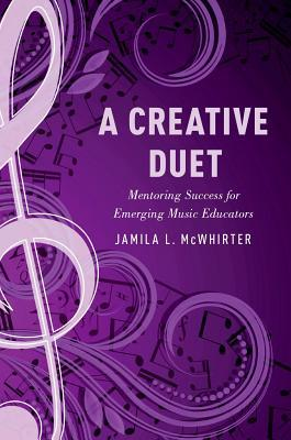 A Creative Duet Mentoring Success for Emerging Music Educators