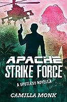 Apache Strike Force (Spotless #4.5)