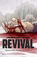 Revival, Vol. 2: Live Like You Mean It