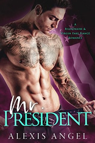 Mr President by Alexis Angel