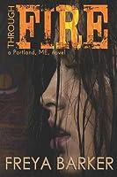 Through Fire: A Portland, Me, Novel