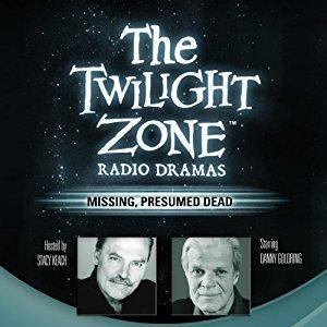 Missing, Presumed Dead: The Twilight Zone Radio Dramas