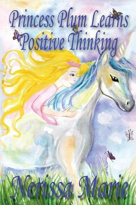 Princess Plum Learns Positive Thinking: (Short Moral Stories for Kids) Kids Books - Adventure Dream Bedtime Stories for Kids - Children Books - Kids Reading - Children's Picture Books - Children's Book