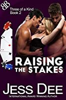 Raising the Stakes (Three of a Kind Book 2)